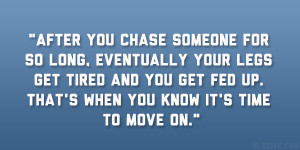 ... and you get fed up. That's when you know it's time to move on