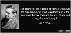 ... doctrines that ever stirred and changed human thought. - H. G. Wells