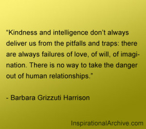 Kindness and intelligence don't always deliver us from the pitfalls ...