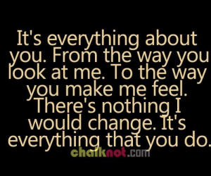 Everything. It's just you.