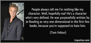 More Tom Felton Quotes