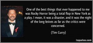 One of the best things that ever happened to me was Rocky Horror being ...