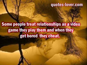 Some people treat Relatuionships As A Video game they play them And ...