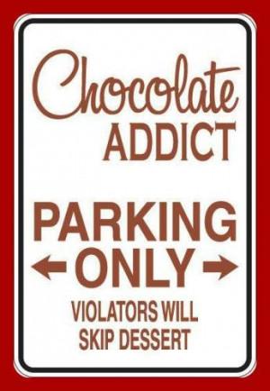 Chocolate addict sign