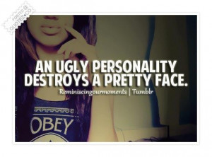 An ugly personality quote