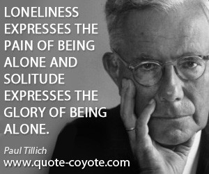 Loneliness expresses the pain of being alone and solitude expresses ...