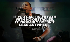 If you can find a path with no obstacles, it probably doesn't lead ...