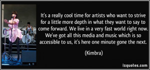 It's a really cool time for artists who want to strive for a little ...