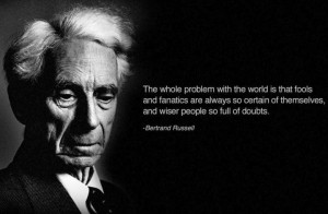 and reflection of the world in one brilliant Bertrand Russell quote ...