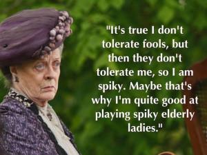 Maggie Smith Downton Abbey Quotes Dame maggie smith (downton