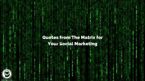 the matrix quotes for social media
