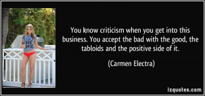 You know criticism when you get into this business. You accept the bad ...
