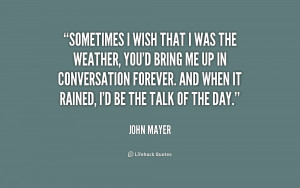quote-John-Mayer-sometimes-i-wish-that-i-was-the-168609.png