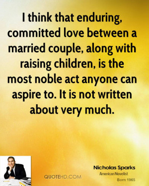 nicholas-sparks-nicholas-sparks-i-think-that-enduring-committed-love ...