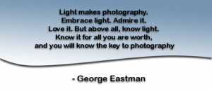 Famous Photographers weekly Quote – George Eastman