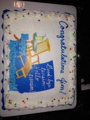 Retirement Cake Sayings Retirement cake