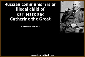 ... Marx and Catherine the Great - Clement Attlee Quotes - StatusMind.com