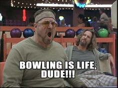 From the movie, The Big Lebowski, Walter has found the meaning of life ...