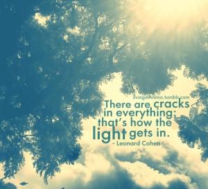 quote #quotes #light quotes #light #Leonard Cohen #livinginAnimo # ...
