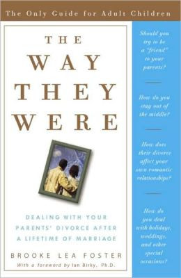 Way They Were: Dealing with Your Parents' Divorce after a Lifetime of ...