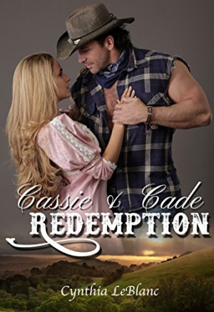 ... and Cade: Redemption (a sweet and clean Christian western romance