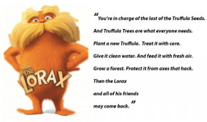 Thinking about the message of the Lorax story, what conservation ...