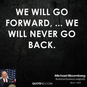 We will go forward, ... We will never go back.