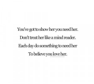 treat her like a mind reader each day do something to need her to ...