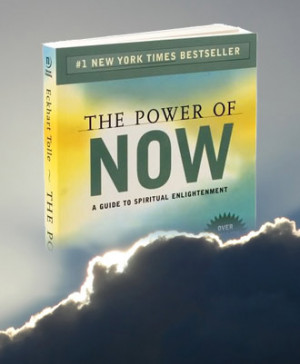 Power of NOW - Quotes from EckHart Tolle