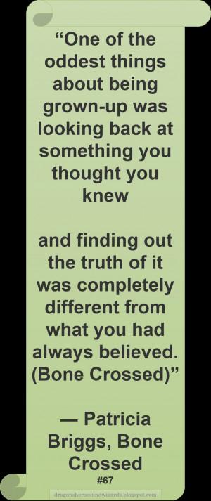 Patricia Briggs ♥ ~ #Quote #Author #Growingup