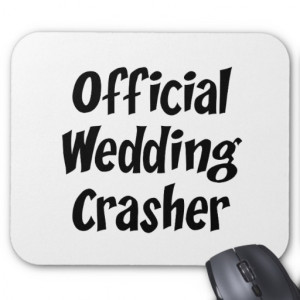... wedding crasher t shirts and gifts text says official wedding