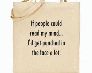 ... - Canvas Tote Bag Whimsical Images- Smart Ass Comment - Funny Saying
