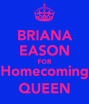 BRIANA EASON FOR Homecoming QUEEN - KEEP CALM AND CARRY ON Image ...