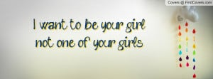 Want to Be Your Girl Quotes