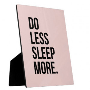 Anti Inspirational Funny Quotes Do Less Pink Display Plaques