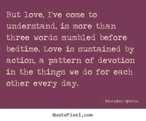 Quotes about love - But love, i've come to understand, is more than ...