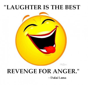 """Laughter Is The Best Revenge For Anger"""" ~ Laughter Quote"""