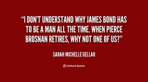 quote-Sarah-Michelle-Gellar-i-dont-understand-why-james-bond-has-16451 ...