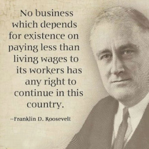 ... living wages to its workers has any right to continue in this country