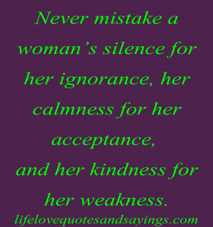silence for her ignorance, her calmness for her acceptance, and her ...