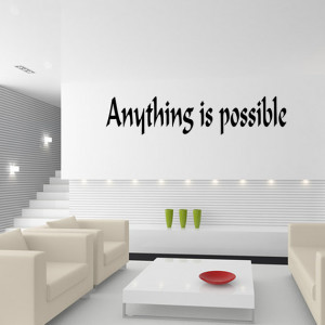 Anything Is Possible Vinyl Wall Quotes Lettering Art (JR255)
