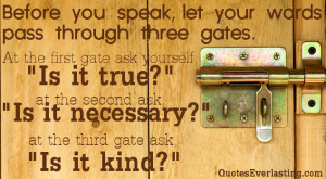 """... Ask Yourself """"Is It True!"""" At The Second Ask """"Is It Necessary"""