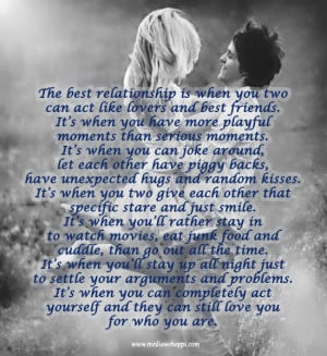 The best relationship is when you two can act like lovers and best ...
