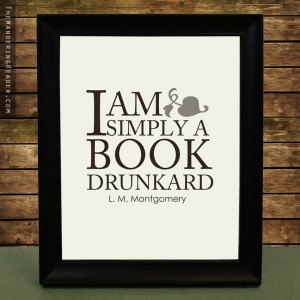 Literature Art Quote Print with Funny Book Lover Reading Quotation