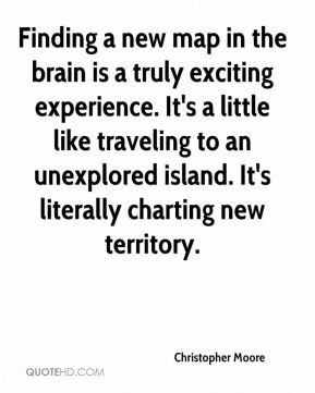 christopher moore quote finding a new map in the brain is a truly jpg