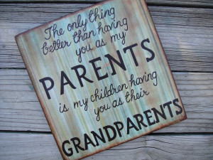 ... You As My Parents Is My Children Having You As Their Grandparents