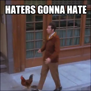 Cosmo Kramer Quotes Haters gonna hate kramer by d-