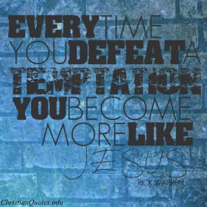 Rick Warren Quote – Defeating Temptation
