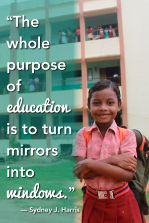... education is to turn mirrors into windows.