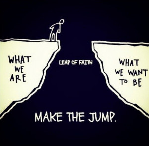 =http://www.imagesbuddy.com/leap-the-faith-make-the-jump-action-quote ...